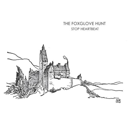 The Foxglove Hunt - Stop Heartbeat (2008)