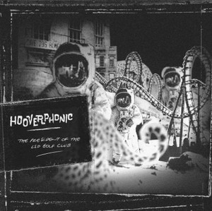 Hooverphonic - The President Of The LSD Golf Club (2007)